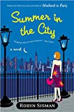 Summer in the City by Robyn  Sisman