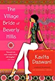 The Village Bride of Beverly Hills: A Novel by Kavita  Daswani