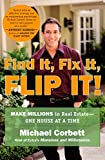 Buy Find It, Fix It, Flip It! : Make Millions in Real Estate--One House at a Time from Amazon