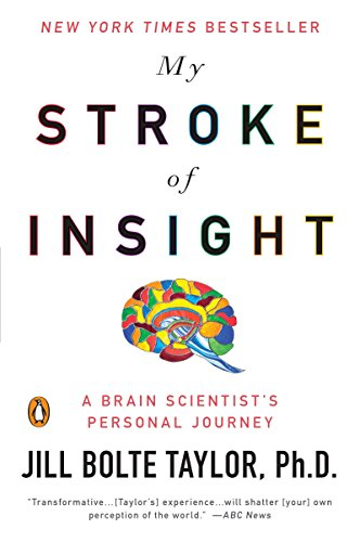My Stroke of Insight: A Brain Scientist&#8217;s Personal Journey, by Taylor, J.B.