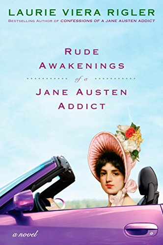 Rude Awakenings of a Jane Austen Addict: A Novel, Rigler, Laurie Viera