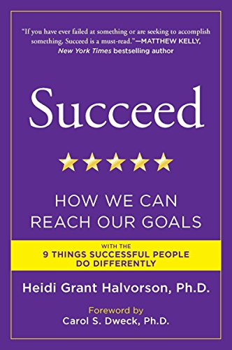 54. Succeed: How We Can Reach Our Goals – Heidi Grant Halvorson; Heidi Grant Halvorson