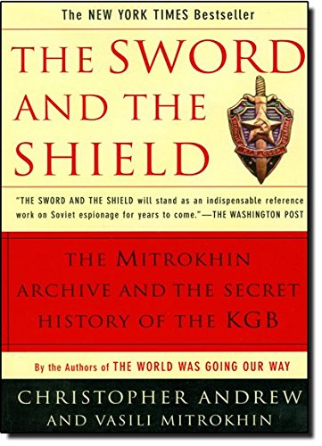The Sword and the Shield: The Mitrokhin Archive and the Secret History of the KGB - Christopher Andrew, Vasili Mitrokhin