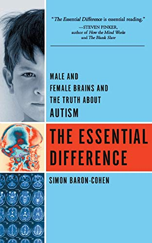 The Essential Difference: Male And Female Brains And The Truth About Autism, by Cohen, Simon, Baron