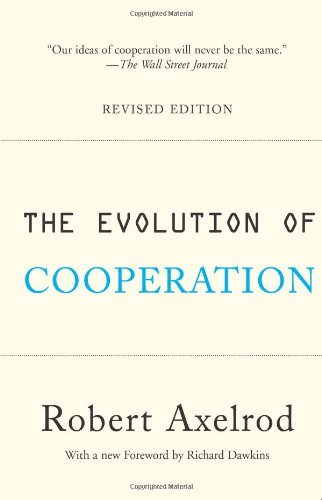 The evolution of cooperation, by Axelrod, R.