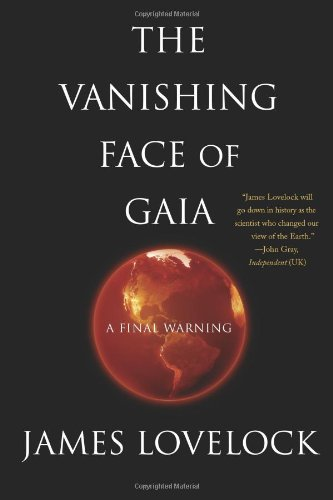 The Vanishing Face of Gaia: A Final Warning, by Lovelock , James