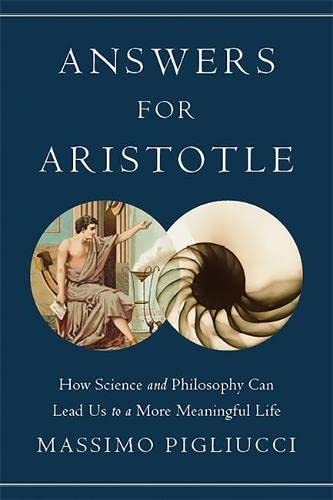PDF Answers for Aristotle How Science and Philosophy Can Lead Us to A More Meaningful Life