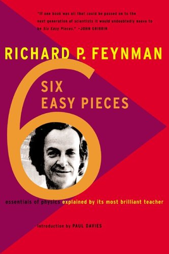 Six Easy Pieces, by Feynman, R.