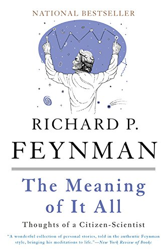The Meaning Of It All: Thoughts of a Citizen-Scientist, by Feynman, R.