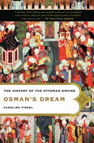 Osman's Dream: The History of the Ottoman Empire Book Cover Picture