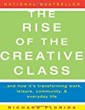 Buy The Rise of the Creative Class: And How It's Transforming Work, Leisure, Community and Everyday Life from Amazon