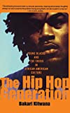 The Hip Hop Generation: Young Blacks and the Crisis in African American Culture: $8.77