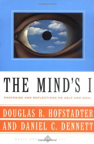 The Mind's I: Fantasies and Reflections on Self & Soul, by Hofstadter, Douglas R. & Dennett, Daniel C.