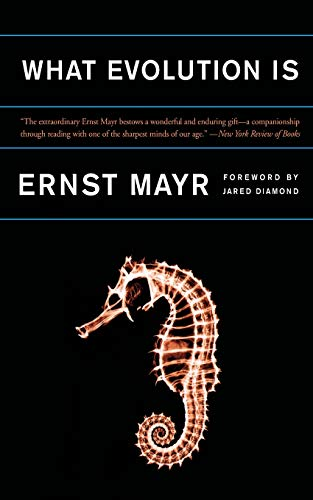 What Evolution Is, by Mayr, Ernst