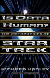 Is Data Human?: The Metaphysics of Star Trek