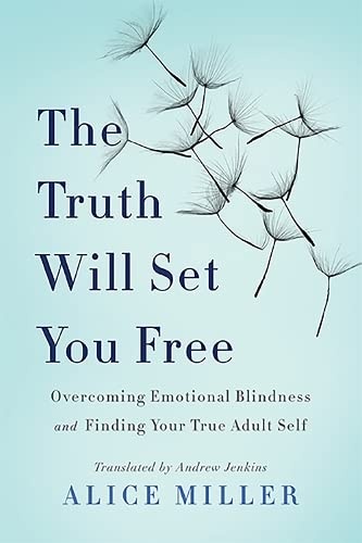 PDF The Truth Will Set You Free Overcoming Emotional Blindness and Finding Your True Adult Self