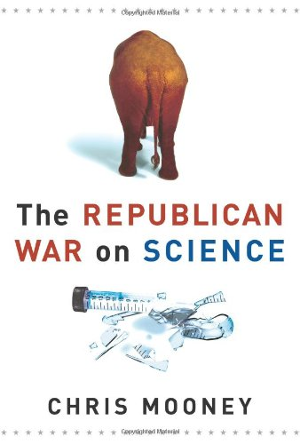 Chris Mooney - The Republican War on Science