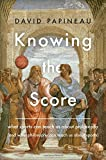 Knowing the Score: What Sports Can Teach Us About Philosophy (And What Philosophy Can Teach Us About Sports)