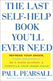 Buy The Last Self-Help Book You'll Ever Need: Repress Your Anger, Think Negatively, Be a Good Blamer, and Throttle Your Inner Child from Amazon