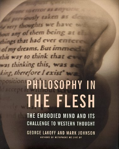 Philosophy In The Flesh: The Embodied Mind And Its Challenge To Western Thought
