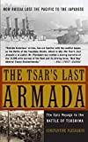 The Tsar\'s Last Armada: The Epic Voyage to the Battle of Tsushima