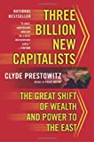 Three Billion New Capitalists: The Great Shift of Wealth and Power to the East - book cover picture