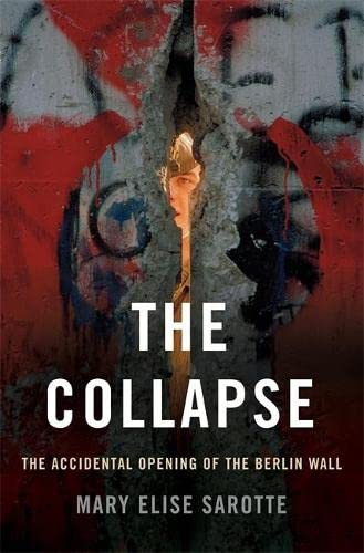 The Collapse: The Accidental Opening of the Berlin Wall