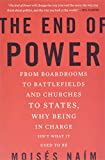 Buy The End of Power: From Boardrooms to Battlefields and Churches to States, Why Being In Charge Isn't What It Used to Be from Amazon
