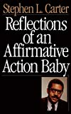 Book Cover: Reflections Of An Affirmative Action Baby by Stephen L. Carter