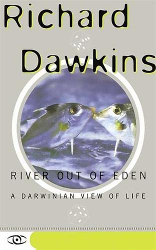 River Out of Eden: A Darwinian View of Life, by Dawkins, R.