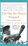 The Day the Voices Stopped: A Schizophrenic's Journey from Madness to Hope - book cover picture