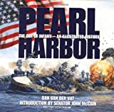 Pearl Harbor: The Day of Infamy - An Illustrated History