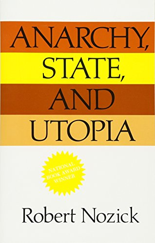 Anarchy, State, And Utopia, by Nozick, R.