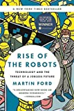 Buy Rise of the Robots: Technology and the Threat of a Jobless Future from Amazon