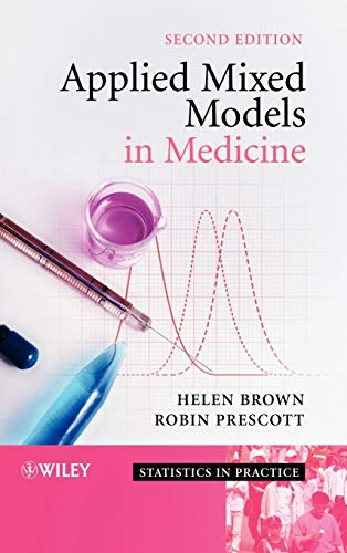 Applied Mixed Models in Medicine (Statistics in Practice)