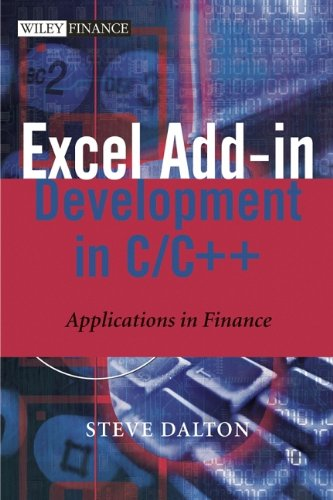 Excel Add in Development in C C Applications in Finance The Wiley Finance S