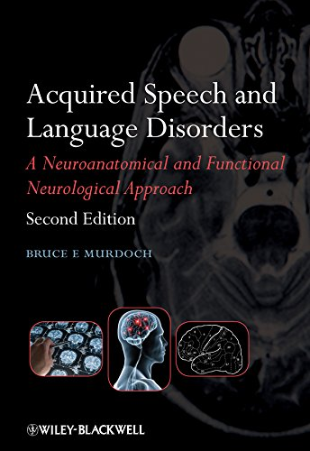 ACQUIRED SPEECH & LANGUAGE DISORDERS: A NEUROANATOMICAL & FUNCTIONAL NEUROLOGICAL APPROACH, 2ED