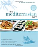 The MediterrAsian Way: A Cookbook and Guide to Health, Weight Loss, and Longevity