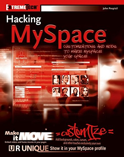 Book Cover: Hacking MySpace: Mods and Customizations to make MySpace Your Space (ExtremeTech
