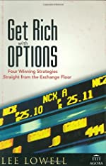 Get Rich With Options: Four Winning Strategies Straight from the Exchange Floor by Lee Lowell