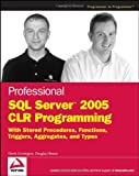 Professional SQL server 2005 CLR programming: with stored procedures, functions, triggers, aggregates, and types