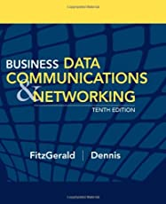 Business Data Communications and Networking by Jerry FitzGerald, Alan Dennis