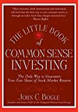 Buy The Little Book of Common Sense Investing: The Only Way to Guarantee Your Fair Share of Stock Market Returns from Amazon