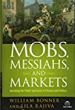 Buy Mobs, Messiahs, and Markets: Surviving the Public Spectacle in Finance and Politics from Amazon