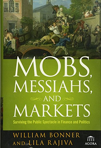 Mobs, Messiahs and Markets