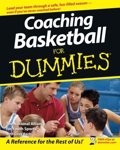 Coaching Basketball For Dummies - The National Alliance For Youth SportsGreg Bach