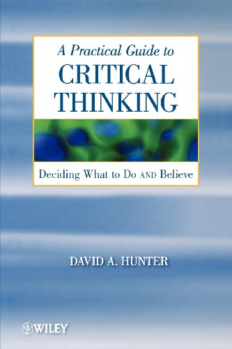 PDF A Practical Guide to Critical Thinking Deciding What to Do and Believe