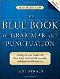 The Blue Book of Grammar and Punctuation: An Easy-to-Use Guide with Clear Rules, Real-World Examples, and Reproducible Quizzes by Jane Straus