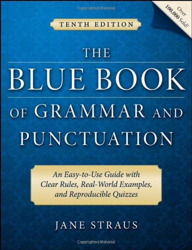 The Blue Book of Grammar and Punctuation: An Easy-to-Use Guide with Clear Rules, Real-World Examples, and Reproducible Quizzes - Jane StrausMignon Fogarty