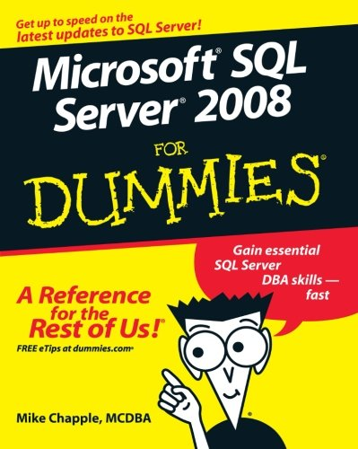 PDF Microsoft SQL Server 2008 For Dummies For Dummies Computer Tech